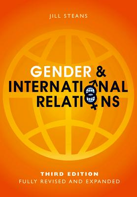 Gender and International Relations By Steans, Jill