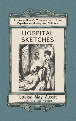 Hospital Sketches By Alcott, Louisa May